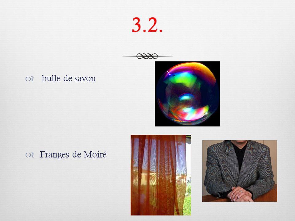 3.2. bulle de savon Franges de Moiré