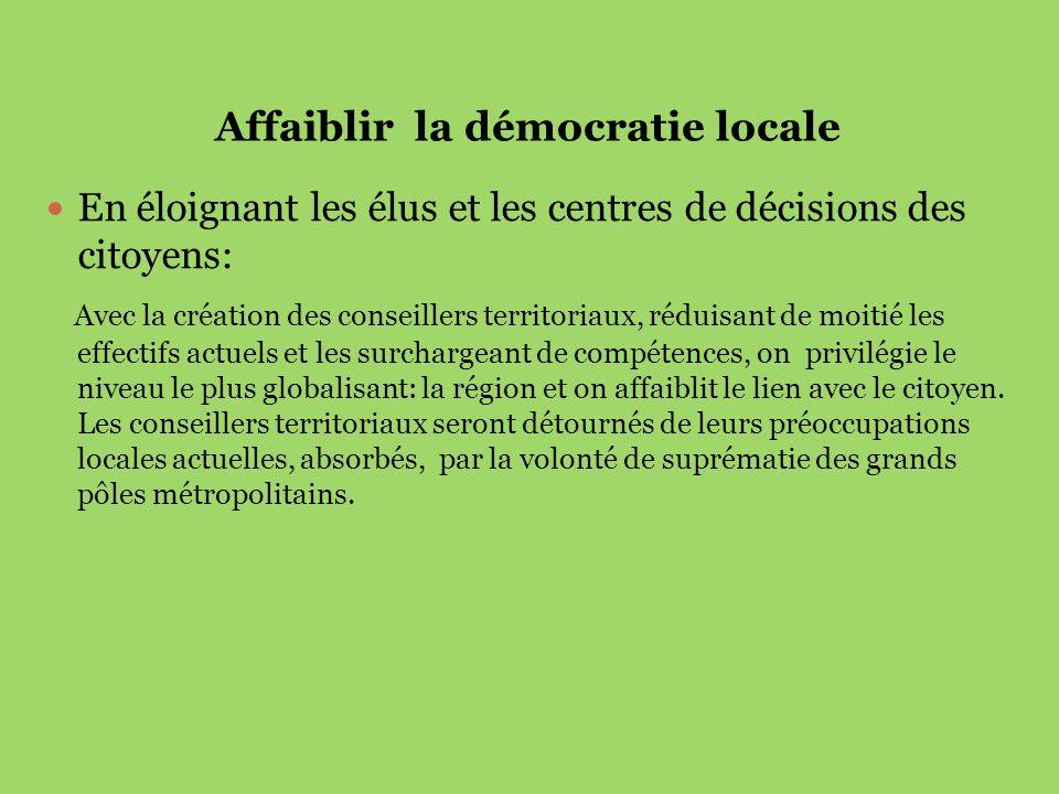 Affaiblir la démocratie locale