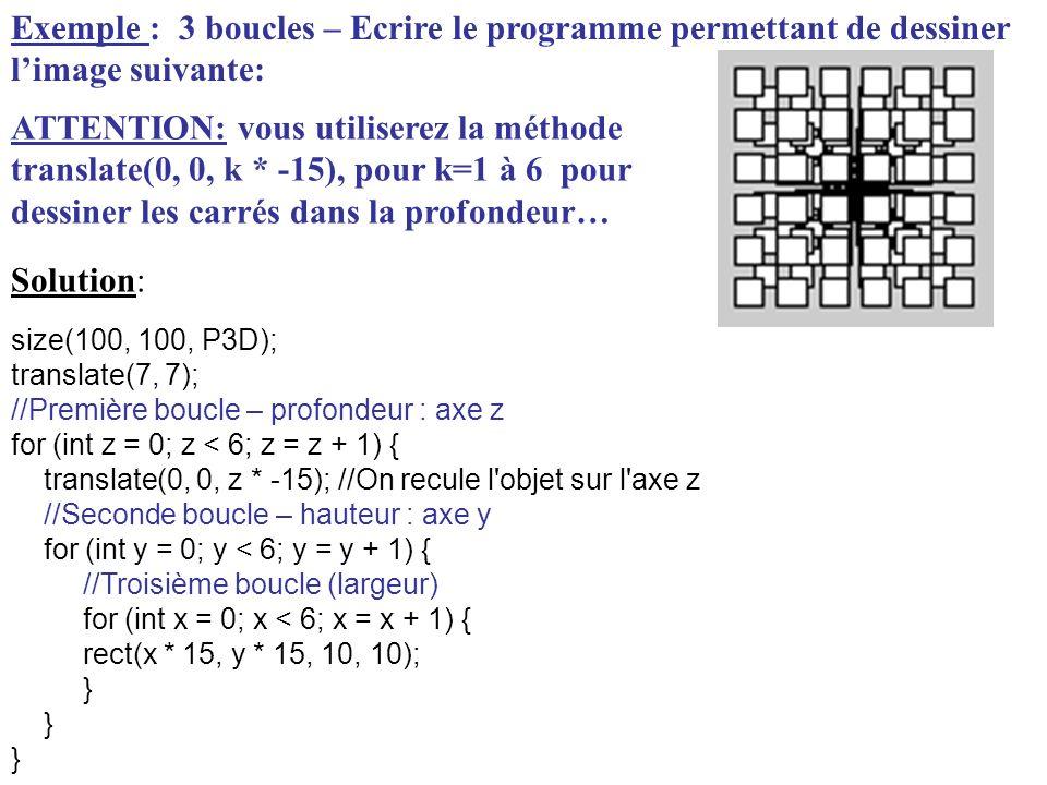 Exemple : 3 boucles – Ecrire le programme permettant de dessiner l'image suivante:
