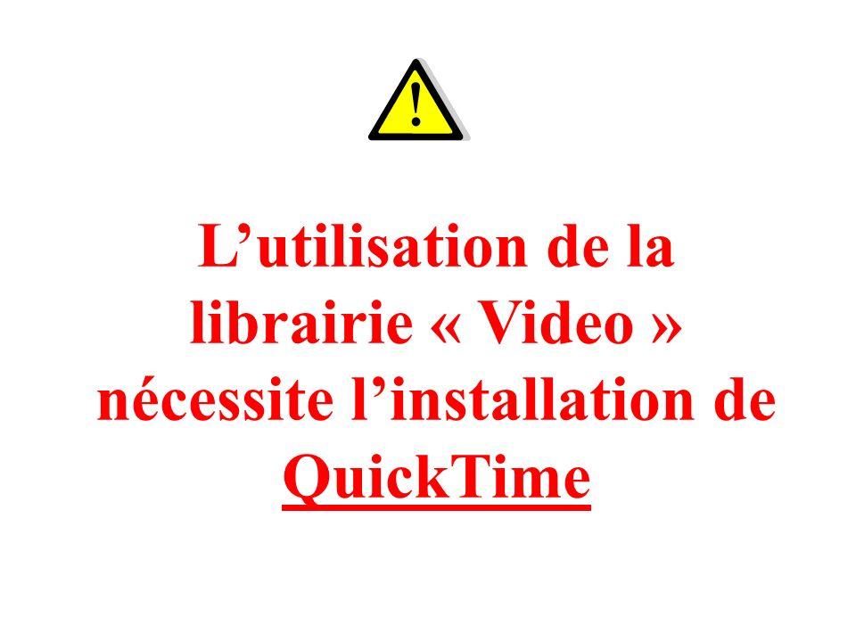 L'utilisation de la librairie « Video » nécessite l'installation de QuickTime
