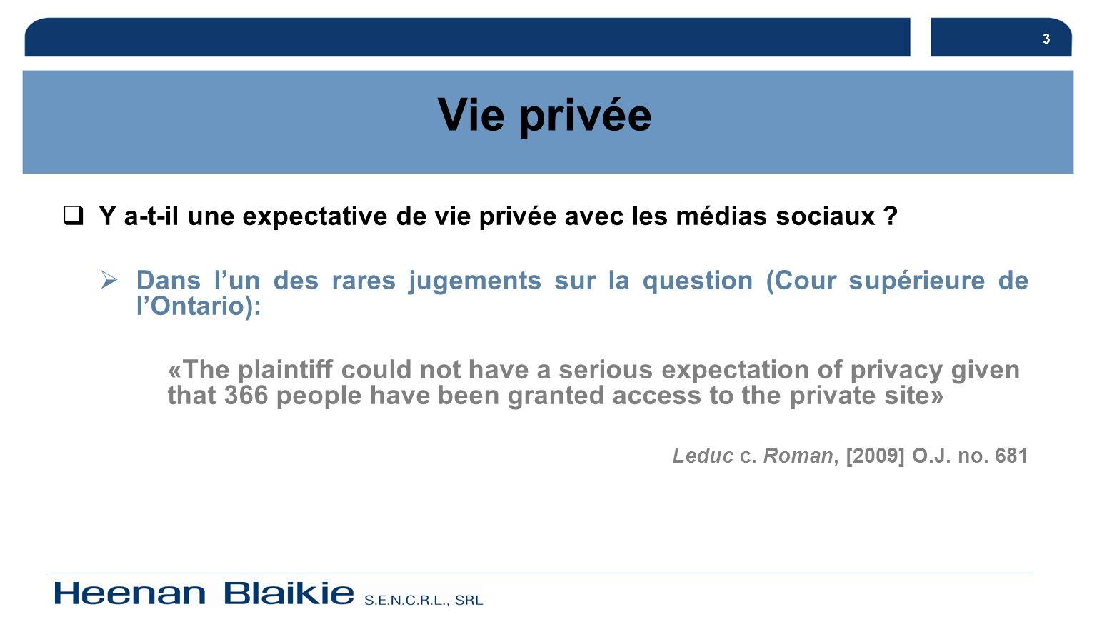 3 Vie privée. Y a-t-il une expectative de vie privée avec les médias sociaux