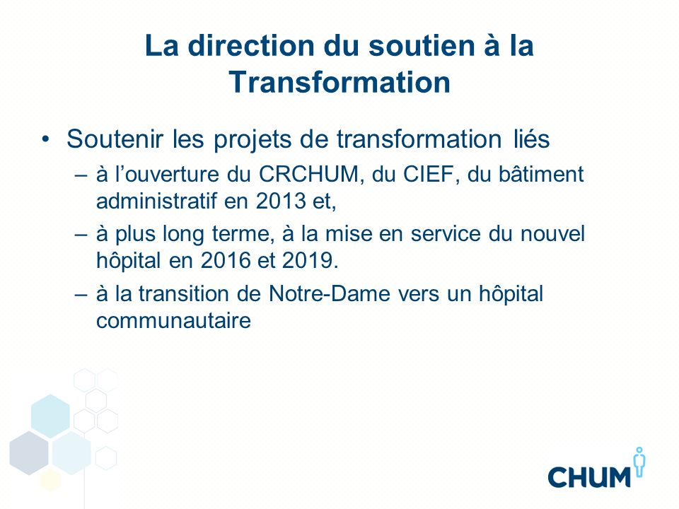 La direction du soutien à la Transformation