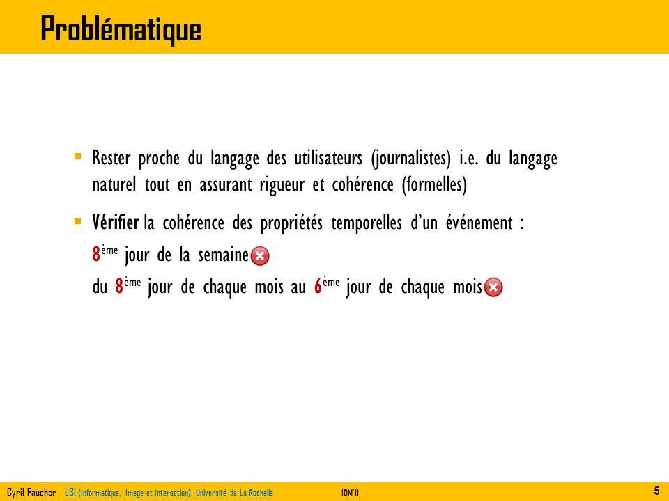 Problématique Rester proche du langage des utilisateurs (journalistes) i.e. du langage naturel tout en assurant rigueur et cohérence (formelles)