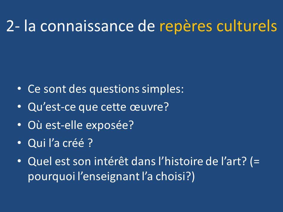 2- la connaissance de repères culturels