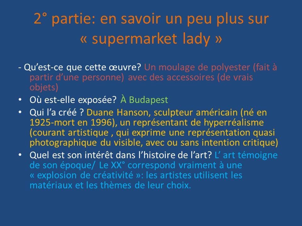 2° partie: en savoir un peu plus sur « supermarket lady »