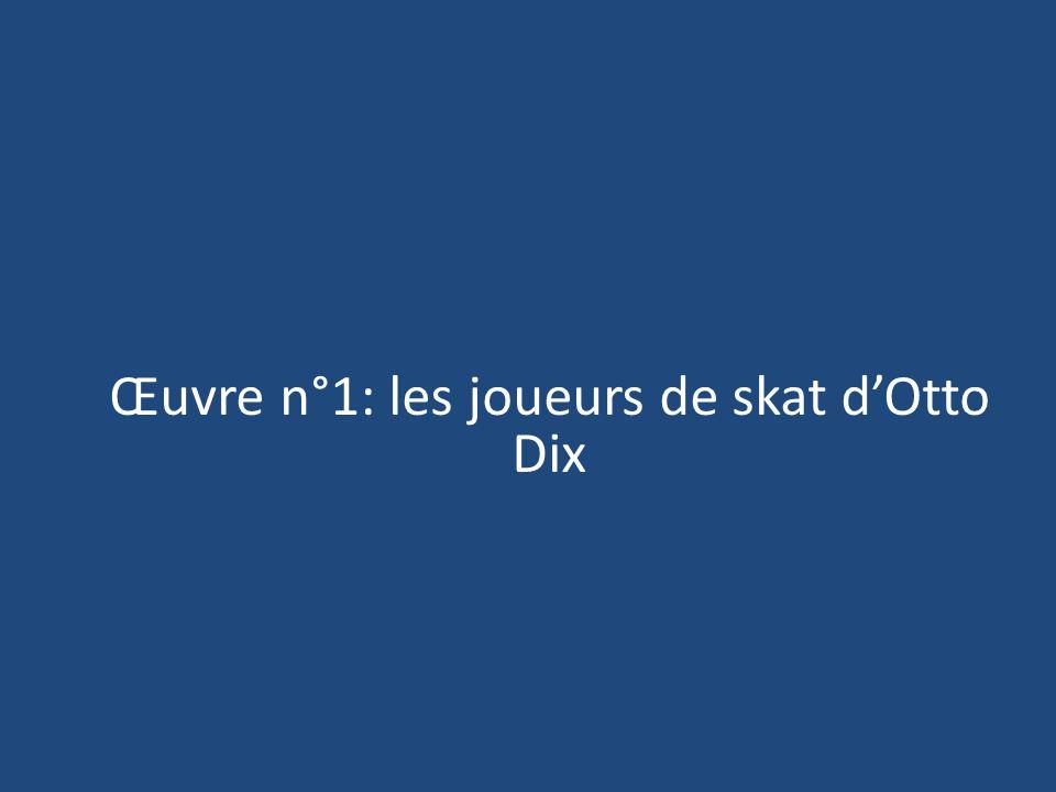 Œuvre n°1: les joueurs de skat d'Otto Dix