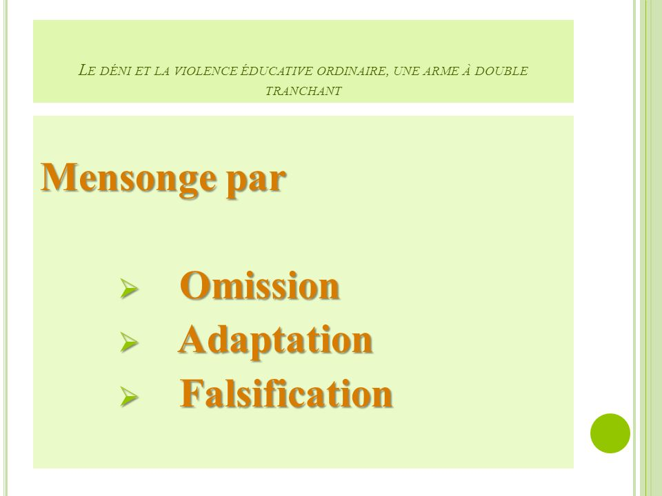 Mensonge par Omission Adaptation Falsification