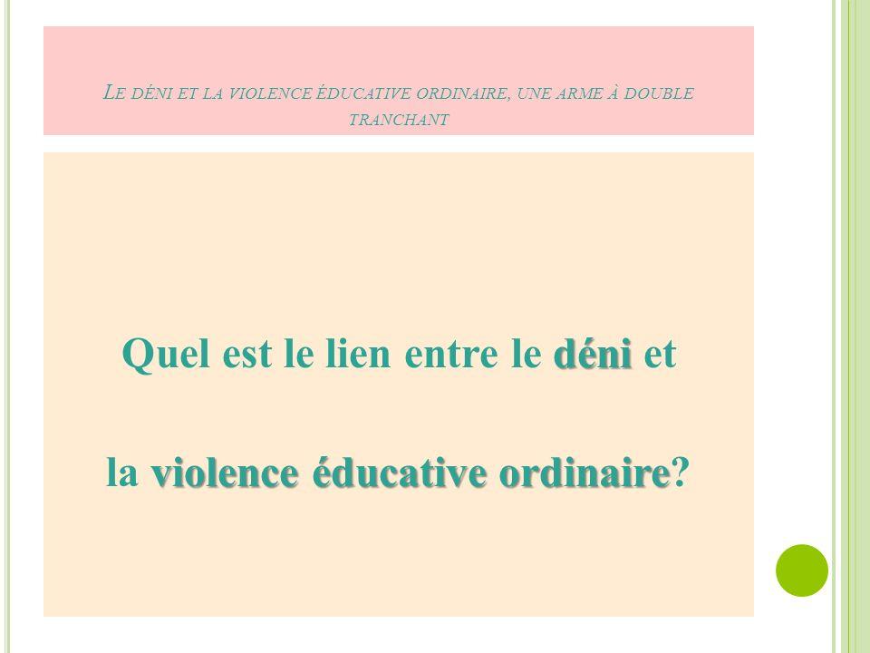 Quel est le lien entre le déni et la violence éducative ordinaire
