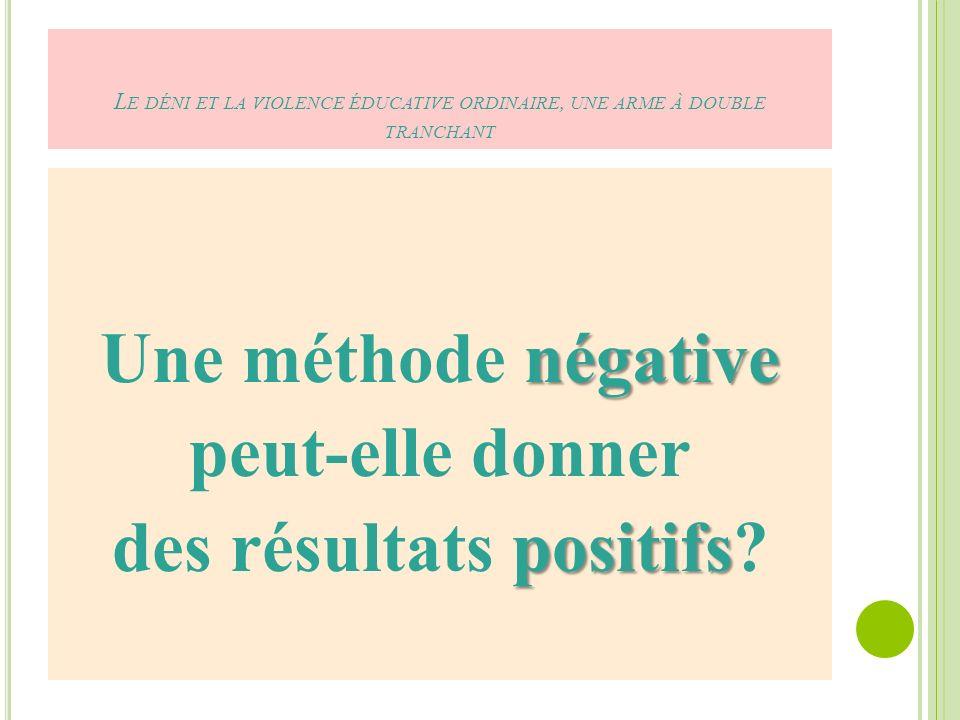Une méthode négative peut-elle donner des résultats positifs