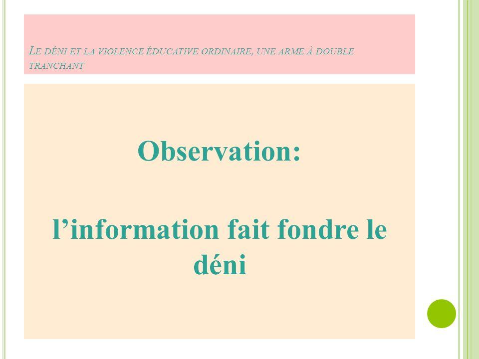Observation: l'information fait fondre le déni