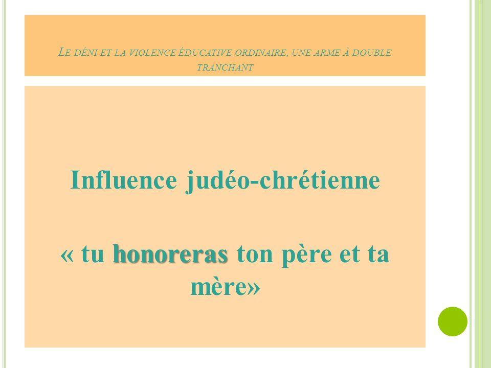 Influence judéo-chrétienne « tu honoreras ton père et ta mère»