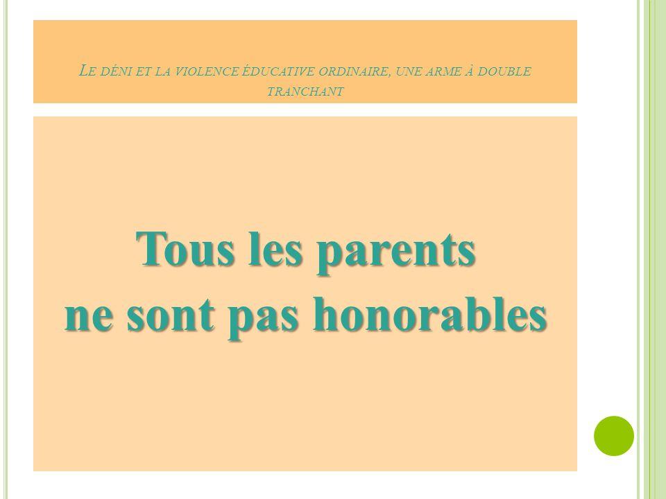 Tous les parents ne sont pas honorables