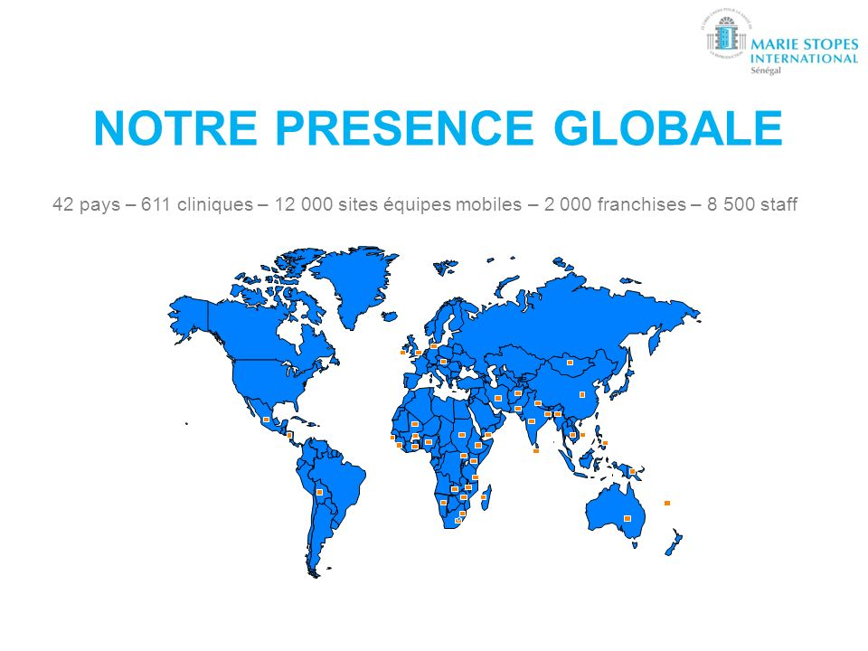 NOTRE PRESENCE GLOBALE