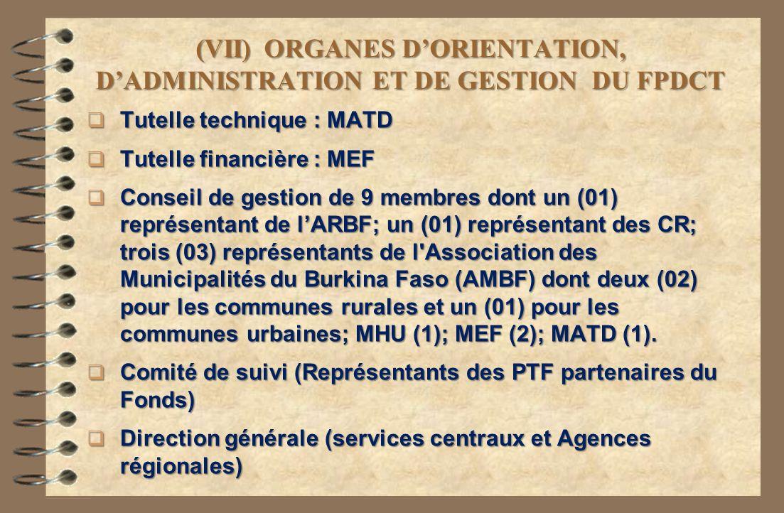 (VII) ORGANES D'ORIENTATION, D'ADMINISTRATION ET DE GESTION DU FPDCT