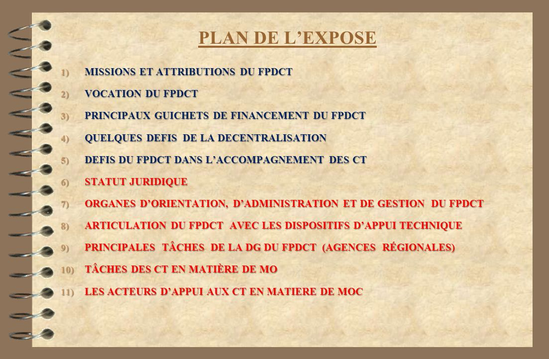 PLAN DE L'EXPOSE MISSIONS ET ATTRIBUTIONS DU FPDCT VOCATION DU FPDCT
