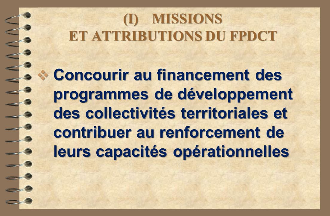(I) MISSIONS ET ATTRIBUTIONS DU FPDCT