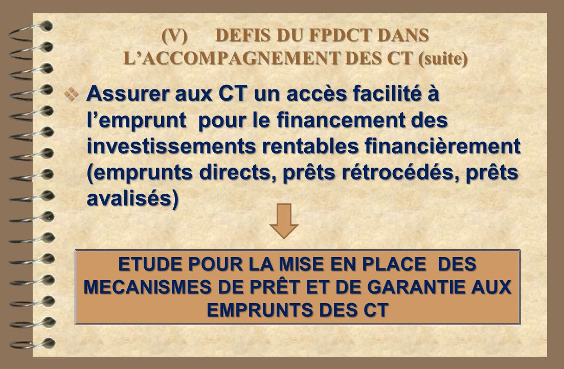 (V) DEFIS DU FPDCT DANS L'ACCOMPAGNEMENT DES CT (suite)