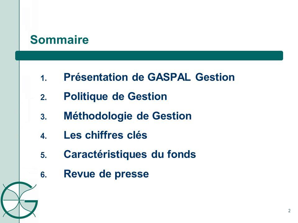 Sommaire Présentation de GASPAL Gestion Politique de Gestion