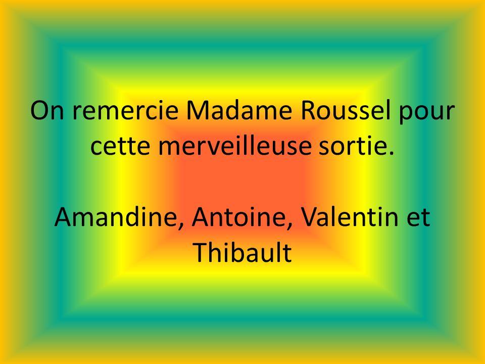 On remercie Madame Roussel pour cette merveilleuse sortie