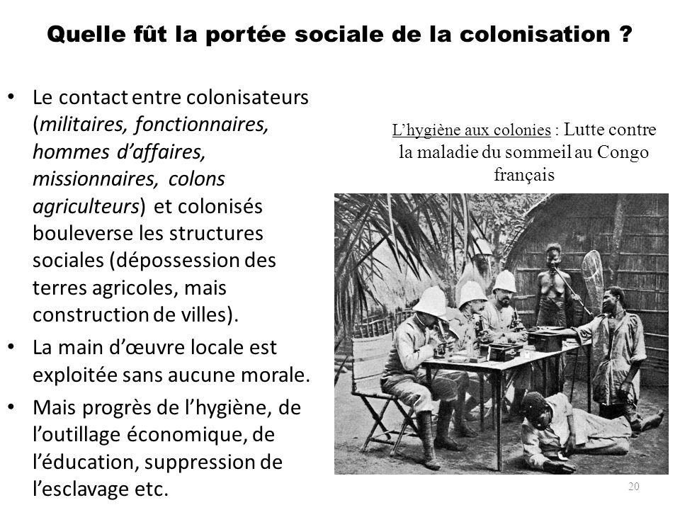 Quelle fût la portée sociale de la colonisation