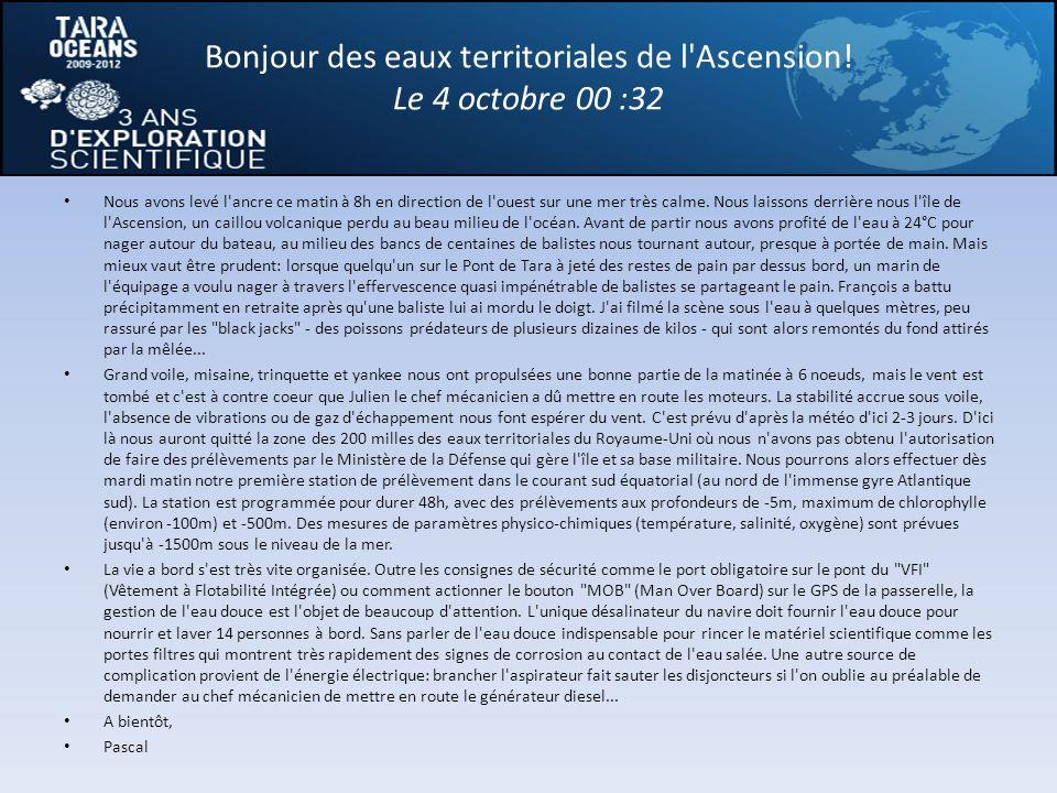 Bonjour des eaux territoriales de l Ascension! Le 4 octobre 00 :32