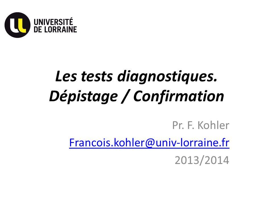 Les tests diagnostiques. Dépistage / Confirmation