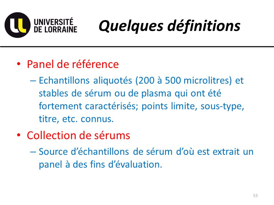Quelques définitions Panel de référence Collection de sérums
