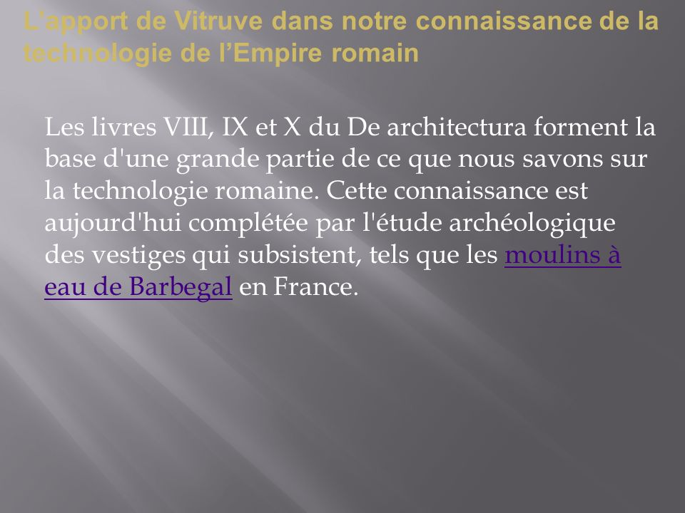L'apport de Vitruve dans notre connaissance de la technologie de l'Empire romain
