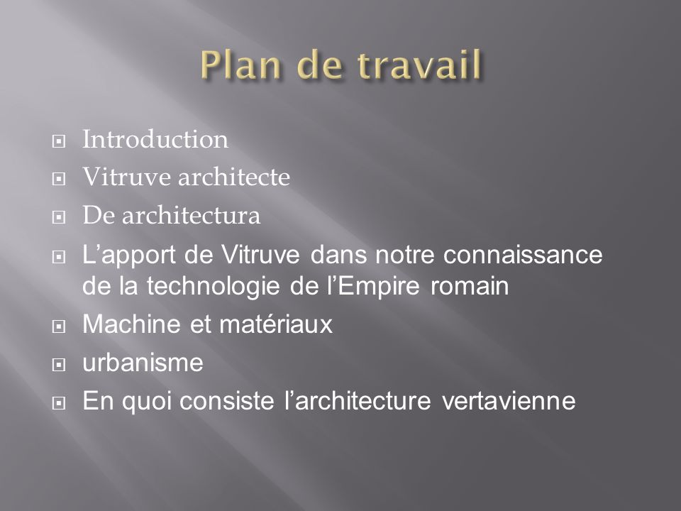 Plan de travail Introduction Vitruve architecte De architectura
