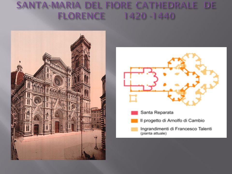 SANTA-MARIA DEL FIORE CATHEDRALE DE FLORENCE 1420 -1440