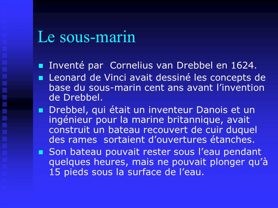 Le sous-marin Inventé par Cornelius van Drebbel en 1624.