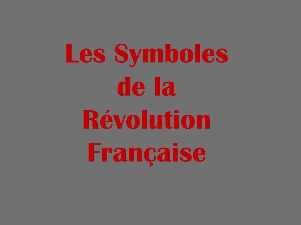 Les Symboles de la Révolution Française