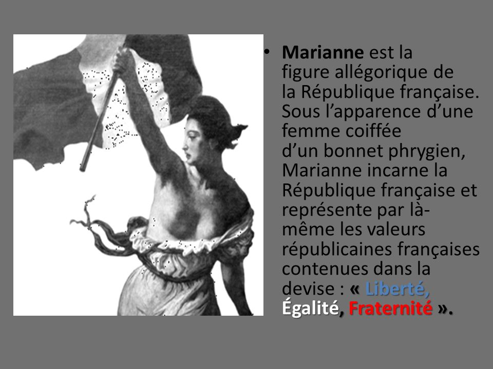 Marianne est la figure allégorique de la République française