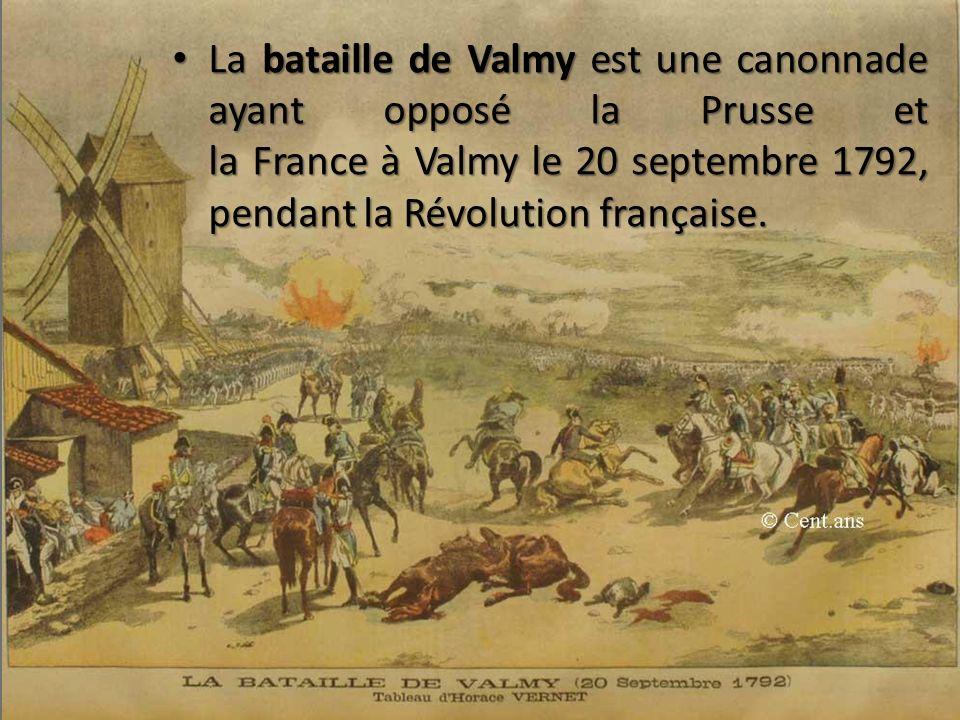 La bataille de Valmy est une canonnade ayant opposé la Prusse et la France à Valmy le 20 septembre 1792, pendant la Révolution française.