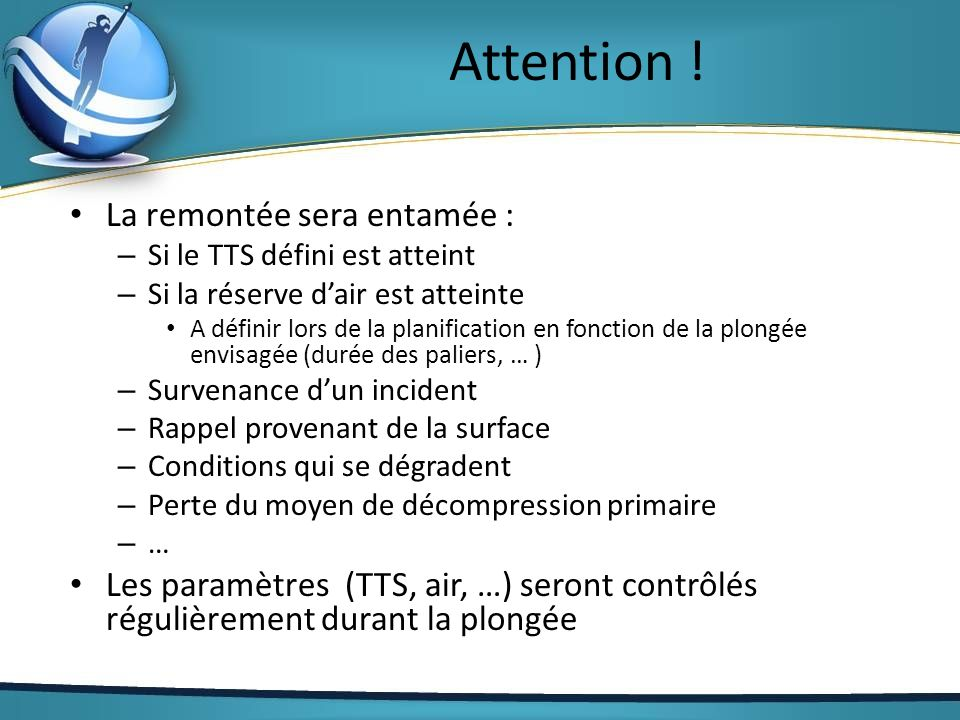 Attention ! La remontée sera entamée :