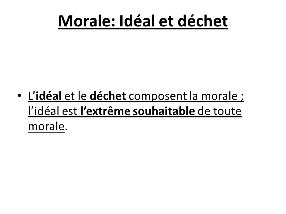 Morale: Idéal et déchet