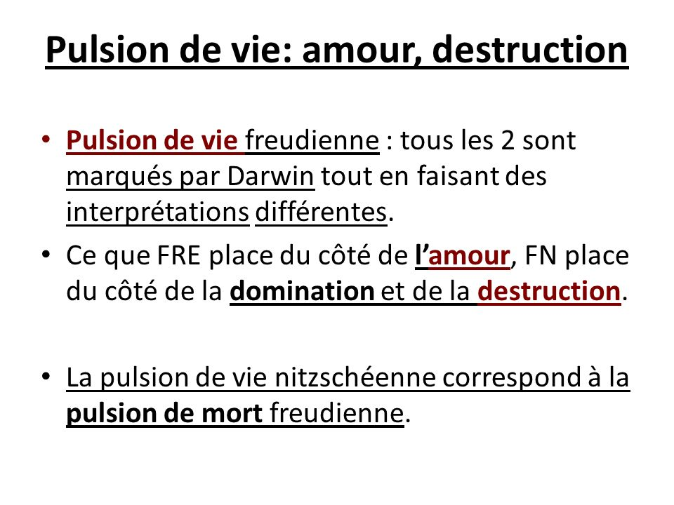 Pulsion de vie: amour, destruction