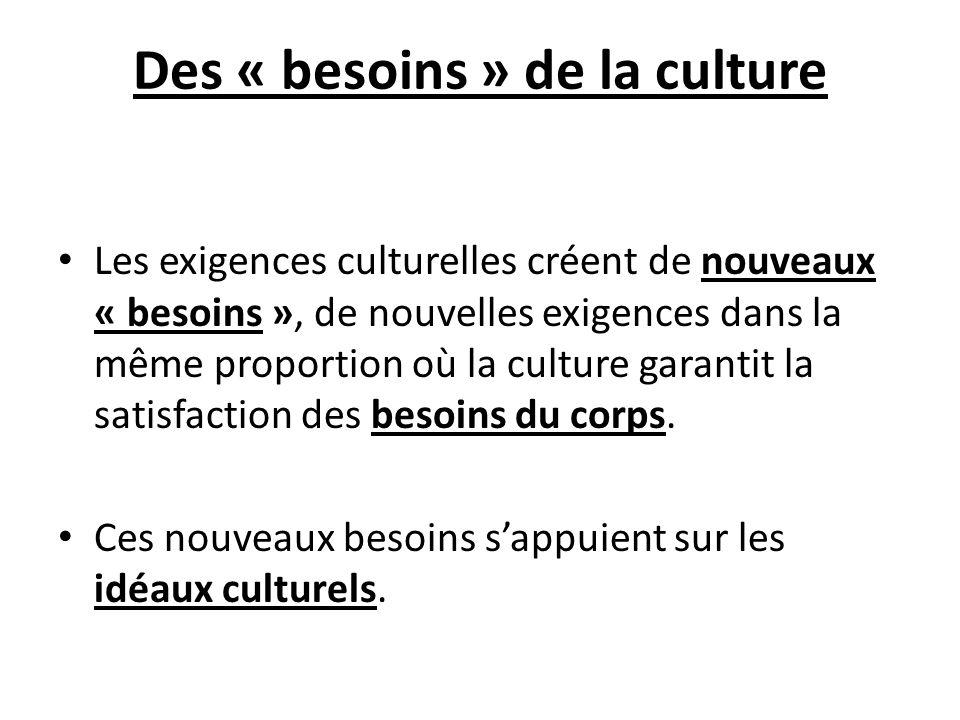 Des « besoins » de la culture