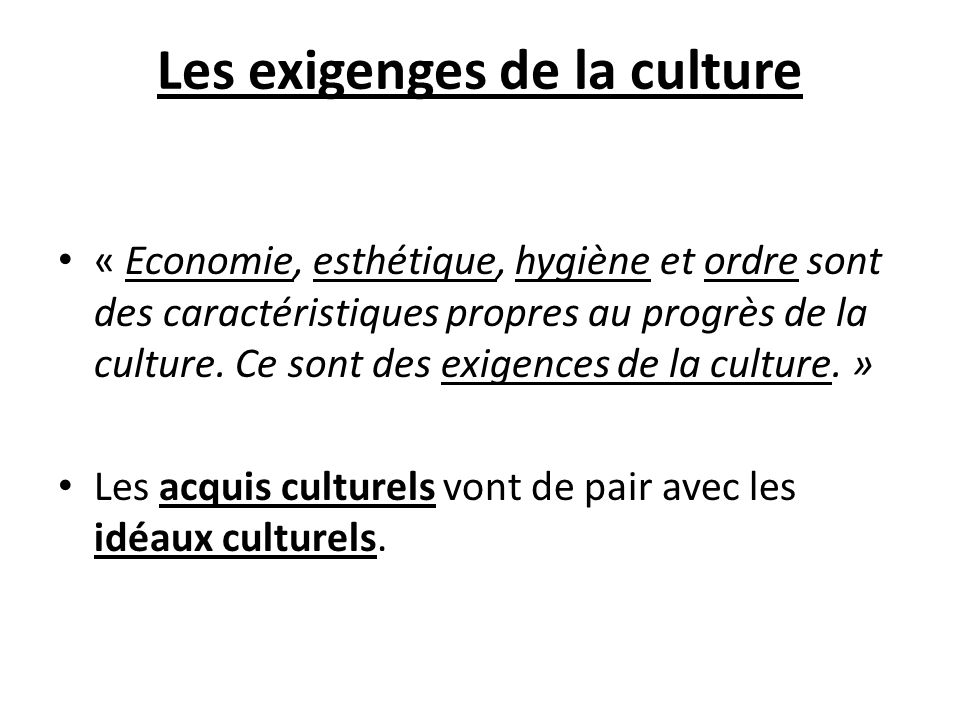 Les exigenges de la culture