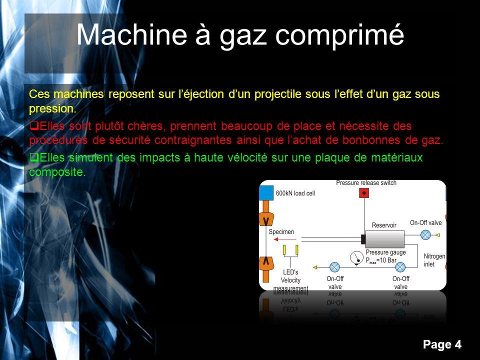 Machine à gaz comprimé Ces machines reposent sur l'éjection d'un projectile sous l'effet d'un gaz sous pression.