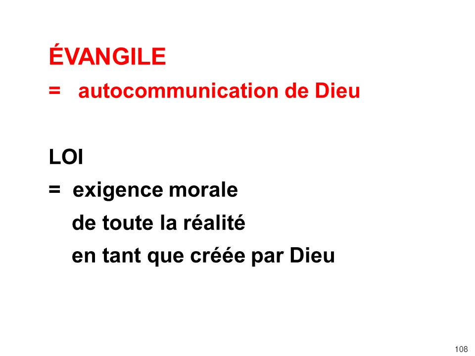 ÉVANGILE = autocommunication de Dieu LOI = exigence morale