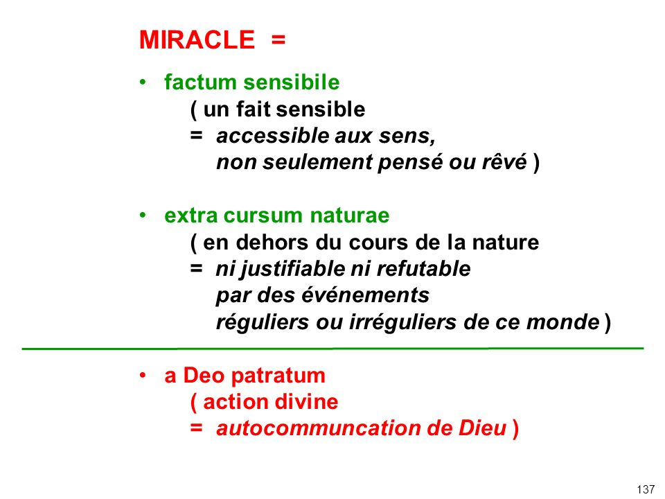 MIRACLE = factum sensibile ( un fait sensible = accessible aux sens,