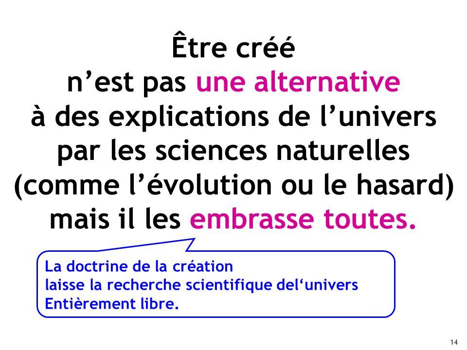 n'est pas une alternative à des explications de l'univers
