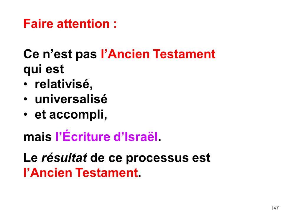 Ce n'est pas l'Ancien Testament qui est relativisé, universalisé