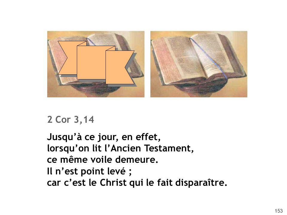 Jusqu'à ce jour, en effet, lorsqu'on lit l'Ancien Testament,