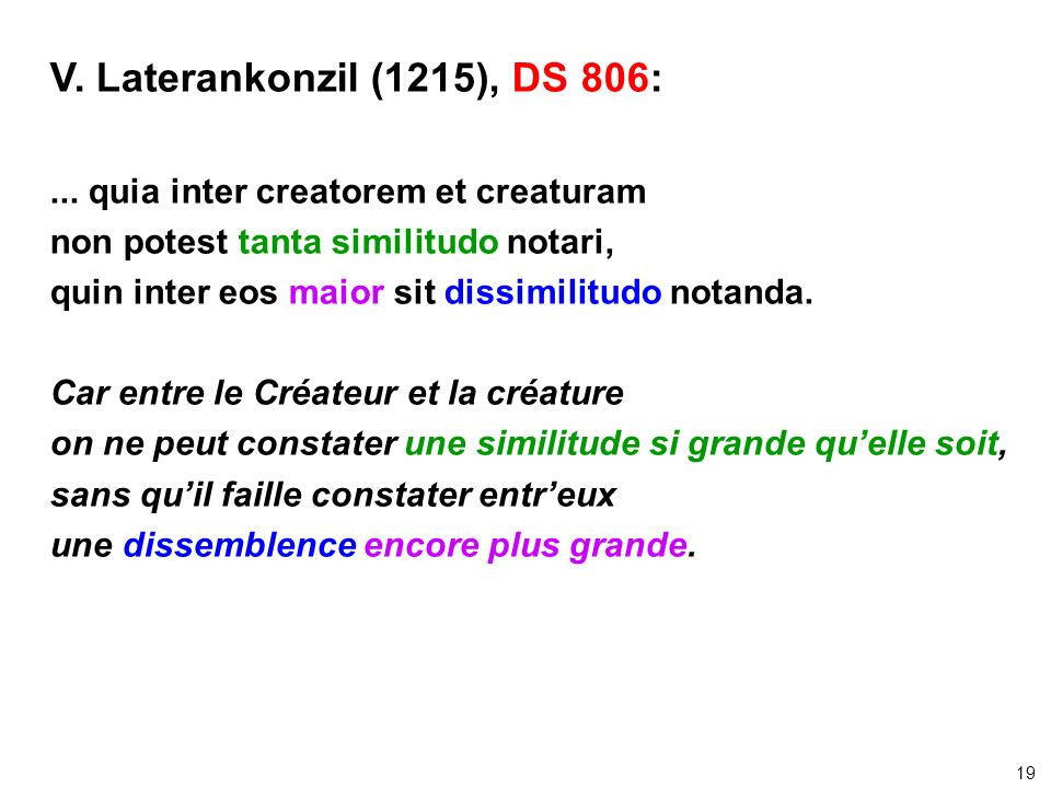V. Laterankonzil (1215), DS 806: ... quia inter creatorem et creaturam