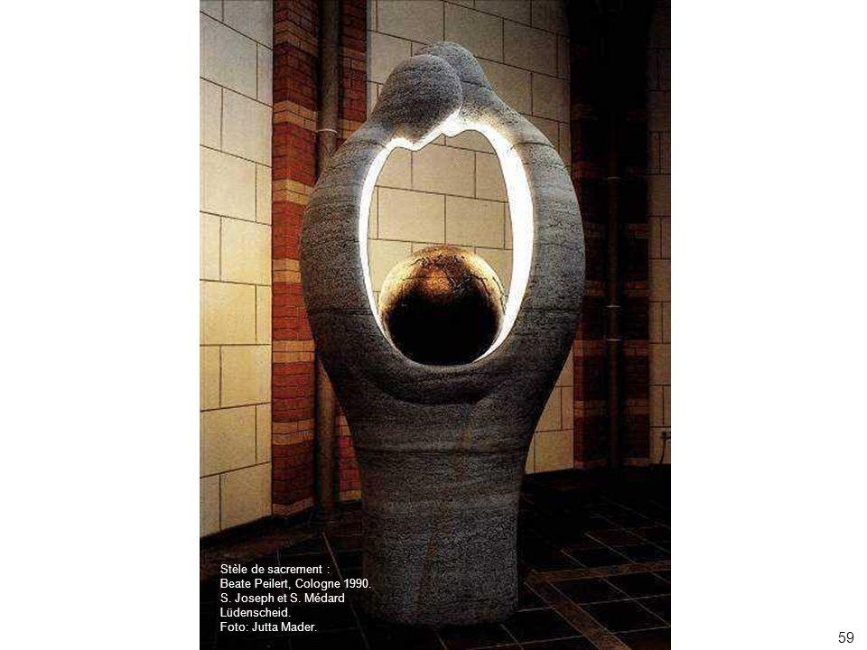 59 59 Stèle de sacrement : Beate Peilert, Cologne 1990.