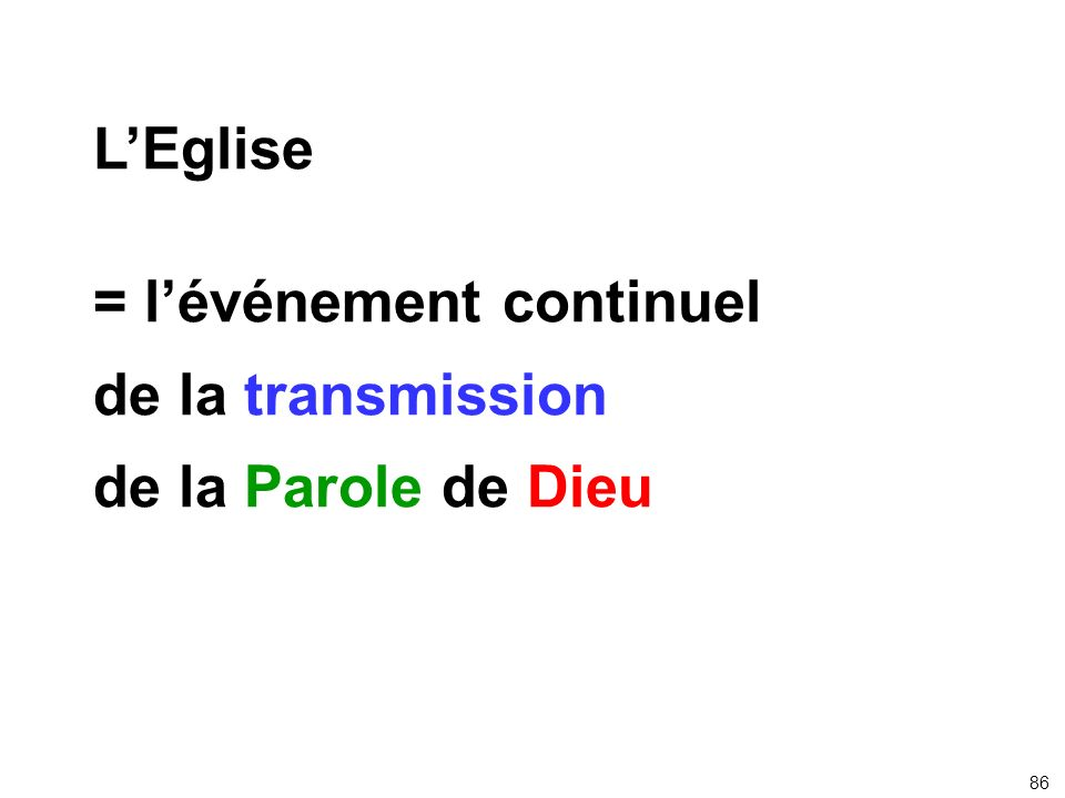 = l'événement continuel de la transmission de la Parole de Dieu