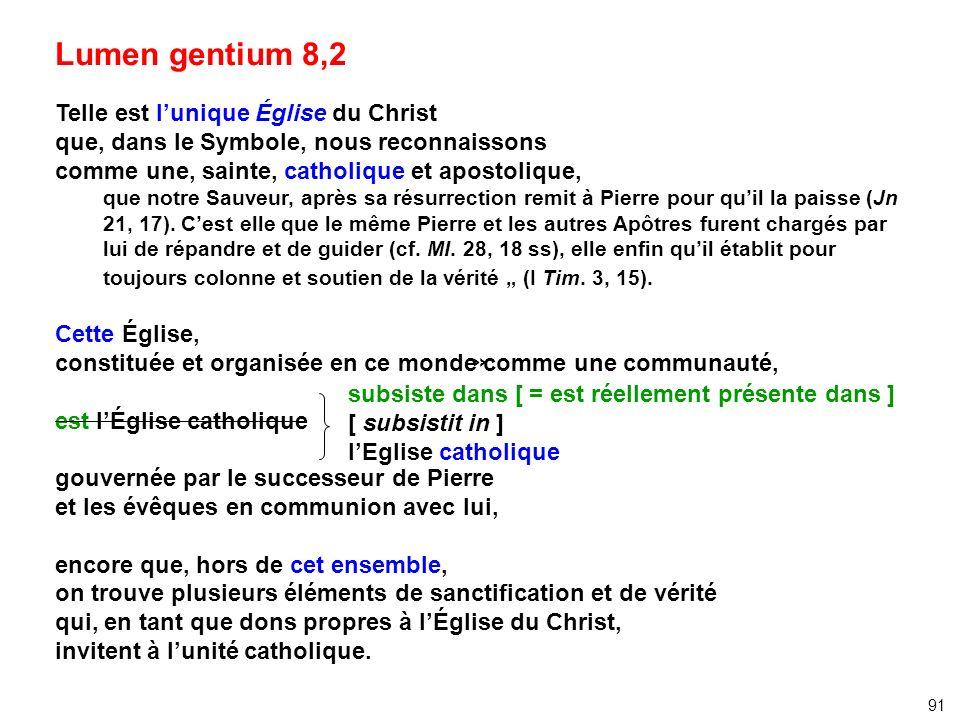 Lumen gentium 8,2 » Telle est l'unique Église du Christ