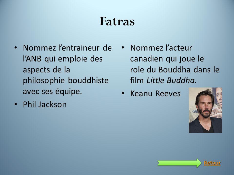 Fatras Nommez l'entraineur de l'ANB qui emploie des aspects de la philosophie bouddhiste avec ses équipe.